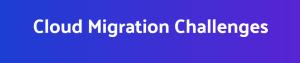 Cloud Migration Challenges - Lia infraservices
