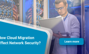 How cloud migration affect network security?