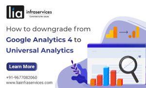 How to Downgrade Google Analytics 4 to Universal Analytics?